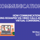 How communication is being reshaped via video calls and virtual conferences.